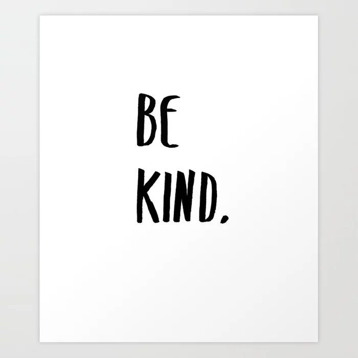 Be Kind Kindness Typography Art Print